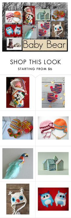 """Baby Bear: Handmade Kids Presents"" by paulinemcewen ❤ liked on Polyvore"