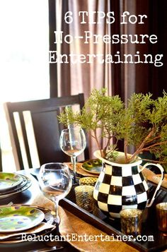 6 TIPS for  No-Pressure Entertaining from ReluctantEntertainer.com
