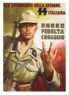 """Italian WWII Waffen-SS recruitment poster, """"Enlist in the Italian SS legion, Honour Loyalty Courage."""""""
