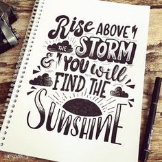"""Rise above the storm & you will find the sunshine."""