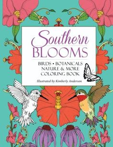 Southern Blooms Coloring Book On Amazon By Kimberly Anderson Follow This Link