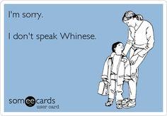 I'm sorry. I don't speak Whinese.
