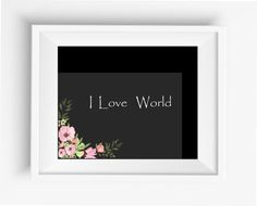 I Love World,black Floral watercolor,digital art print,home decor,office decor,jpeg,300 dpi