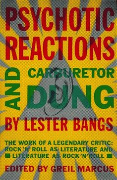 Psychotic Reactions and Carburetor Dung by Lester Bangs, Front Cover