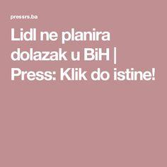 Lidl ne planira dolazak u BiH   Press: Klik do istine!