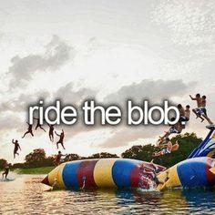 Ride the blob