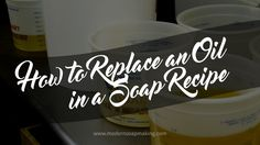 How to Replace an Oil in a Soap Recipe Accurately - Modern Soapmaking Handmade Soap Recipes, Soap Making Kits, Coconut Soap, Best Soap, Lotion Bars, Soap Molds, Home Made Soap, Diy Beauty, Bath And Body