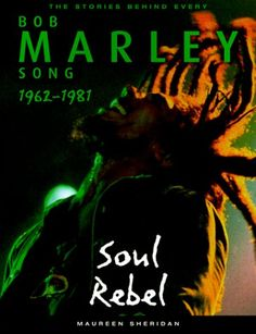 *The stories behind every Bob Marley song - Soul Rebel* by Maureen Sheridan. More fantastic books, pictures and videos of *Bob Marley* on: https://de.pinterest.com/ReggaeHeart/