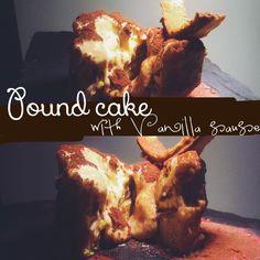 POUND CAKE WITH VANILLA SAUSE