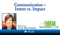 Cindy Allen-Stuckey: Communication – Intent vs. Impact Cindy .. this is great  on Intent vs. Impact and the tips!!!!