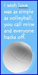 love and volleyball wish they could relate!
