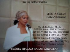 she my big mother ♥Meisha Shabazz​░♥•.♥ ♥ ♥❤  Temmora Artist​❤   ♥Hakan Sarıaslan​  ❤ Miesha Michelle Levy​❤░(¯`❤:´¯)♥ ♥ ░  I love you very much my only one  my big mother   I am so happy that I want to cry (all the time) my big mother I have never been so happy before. I have never known such happiness You're always in my heart.I'm the one who knows most about missing you nice that you are here I will always love you  my biatiful angel big mother forever