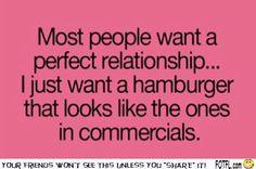 Most people want a perfect relationship...   #funny #sotrue   Want More Funny Stuff  http://FOTFL.com