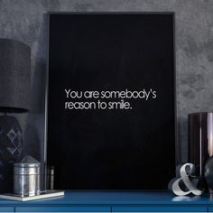 YOU ARE SOMEBODY'S REASON TO SMILE - Plakat typograficzny