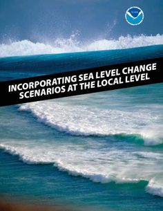 Incorporating Sea Level Change Scenerios at the Local Level #NOAA #DigitalCoast #climatechange @NOAA National Ocean Service