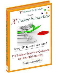 A+ Teachers Interview Edge ebook 152 Teacher interview questions and potential answers to prepare for your next teaching job interview. Check out the details at the link.
