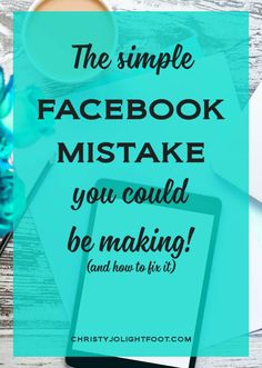 Are you making this one simple mistake on Facebook that could be causing you to lose out on FREE likes and new customers? Find out if you are and how to fix it! via /thechristyjo/ http://www.christyjolightfoot.com/2016/08/09/the-simple-facebook-mistake-you-could-be-making/