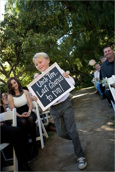 Best sign for a wedding. Very funny. This would be cute for an older ring bearer.