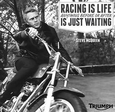 39 Ideas Triumph Motorcycle Art Steve Mcqueen For 2019 Motorcycle Memes, Bobber Motorcycle, Motorcycle Outfit, Motorcycle Clubs, Steve Mcqueen Triumph, Steve Mcqueen Style, Racing Quotes, Bike Quotes, Quotes Quotes