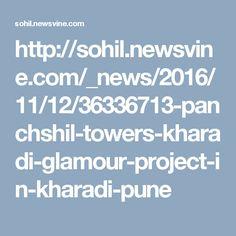 http://sohil.newsvine.com/_news/2016/11/12/36336713-panchshil-towers-kharadi-glamour-project-in-kharadi-pune