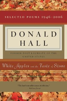 Download White Apples and the Taste of Stone: Selected Poems 1946-2006 ebook free by Donald Hall in pdf/epub/mobi