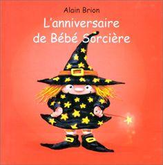 Amazon.fr - L'anniversaire de Bébé Sorcière - Alain Brion - Livres