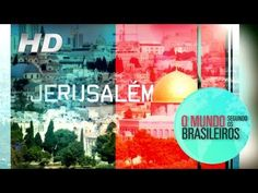 Jerusalém (Israel) | O Mundo Segundo os Brasileiros | 04/01/2011 | HD - / Jerusalem (Israel) | The World According Brazilians | 04/01/2011 | HD -