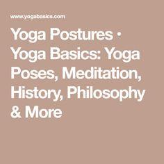 Yoga Postures • Yoga Basics: Yoga Poses, Meditation, History, Philosophy & More #YoYoYoga-PosesandRoutines