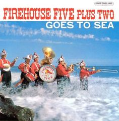The Firehouse Five Plus Two Goes to Sea [CD]