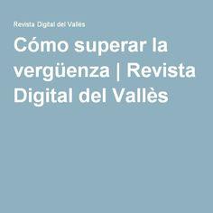 Cómo superar la vergüenza   Revista Digital del Vallès