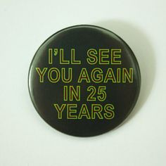 I'll See You Again In 25 Years Laura Palmer Twin Peaks by LazyMice #twinpeaks #badge #button #pin #pinback #tvshow #retro #etsy