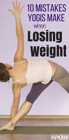 Yoga Workout - Yoga is one of the best exercises for weight loss, but it's also easy to make any these common mistakes when trying to lose weight - Especially if you're a beginner. Quick Weight Loss Tips, Weight Loss Help, Yoga For Weight Loss, Trying To Lose Weight, Losing Weight Tips, Weight Loss Program, Ways To Lose Weight, Reduce Weight, Yoga Beginners