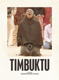 Timbuktu es una lección de todos los sentimientos importantes que rigen en nuestra sociedad: el odio, el amor, la envidia, la desesperanza