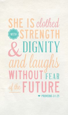 I want my girls to have strength, dignity and a sense of humor.
