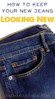 How to Keep Your New Jeans Looking New - I'm Gonna Do This!