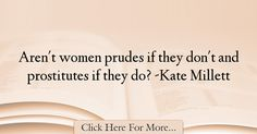 Kate Millett Quotes About Women - 74386