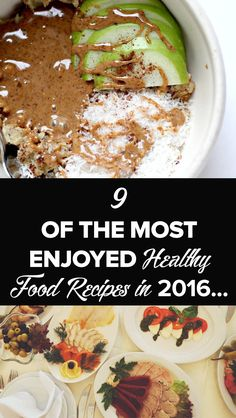 Here's a list of the 9 most shared recipes in 2016 via @NutritionRealm