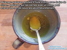 Remède efficace pour enlever les cernes sous les yeux avec de l'huile d'olive et du jus de citron.