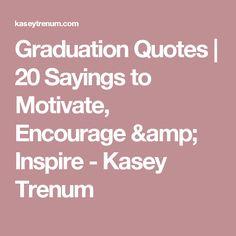 Graduation Quotes - 20 sayings to inspire, encourage and motivate Graduation Card Sayings, Graduation Bible Verses, High School Graduation Quotes, Graduation Quotes Funny, Graduation Message, Inspirational Graduation Quotes, 5th Grade Graduation, Graduation Speech, Graduation Celebration