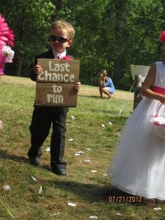 """last chance to run"" sign for the ring bearer to carry"