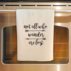 Not all who WANDER ARE LOST  Flour Sack Kitchen Towel