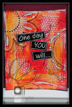 """""""One Day You Will"""" By Tracy Weinzapfel ♥♥"""