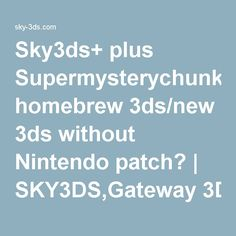 44 Best SKY3DS and Gateway 3ds images in 2017 | Games, New