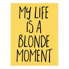 Blonde Moment Funny Quote Postcard - postcard post card postcards unique diy cyo customize personalize