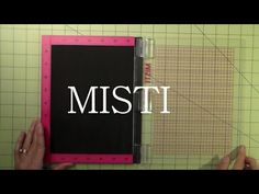 *****Meet MISTI | My Sweet Petunia. VERY COOL new tool for precision stamping and mass production!!