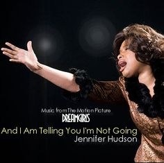 Jennifer Hudson - And I Am Telling You I'm Not Going from Jennifer Hudson 2008 and Dreamgirls: Music from the Motion Picture 2006