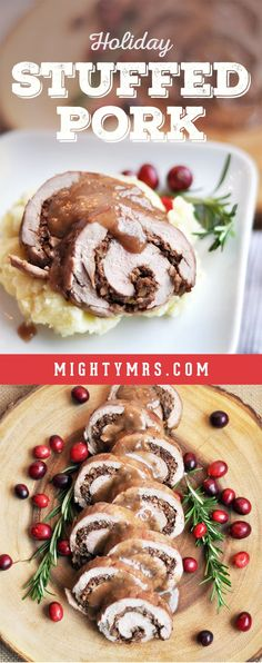 Holiday Stuffed Pork - A beautiful pork roll with a cranberry walnut bacon stuffing. Top this festive tenderloin with a brandy sauce and garnish with fresh cranberries and rosemary. Serve over mashed potatoes. Perfect for an easy yet fancy Christmas or holiday dinner! #holidaystuffedpork #christmasdinnerideas