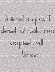 Diamonds are stronger than you think... #quote