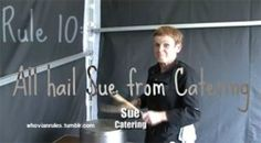 Rule 10: All hail Sue from catering. [Image Credit]