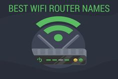 175+ Best Funny & Cool Wifi Router Names Of All Time